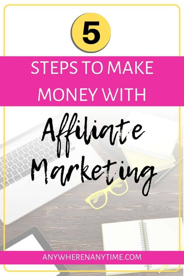 5 Steps to Make Money with Affiliate Marketing