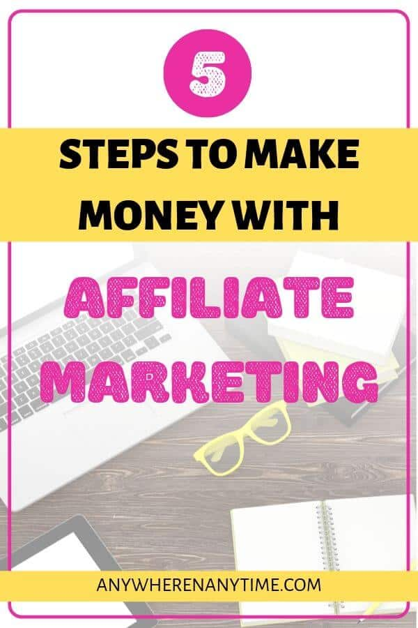 5 Steps to Make Money with Affiliate Marketing - Perfect for beginners!