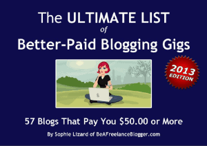 The Ultimate List of Better-Paid Blogging Gigs 2013