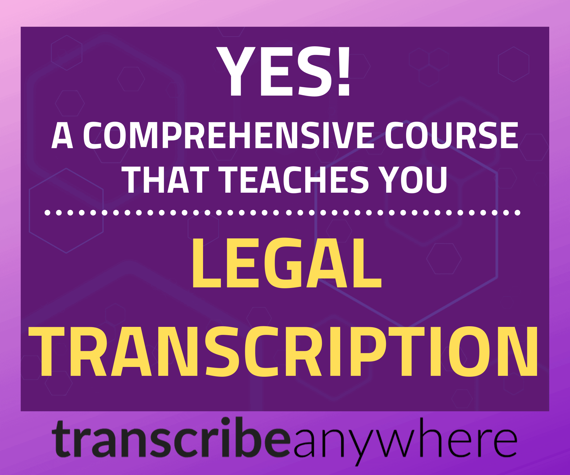 A comprehensive course that teaches you Legal Transcription