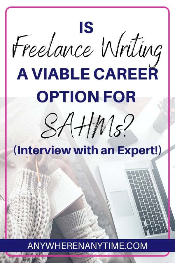 Is Freelance Writing a Viable Career Option for SAHMs? We interviewed an Expert!
