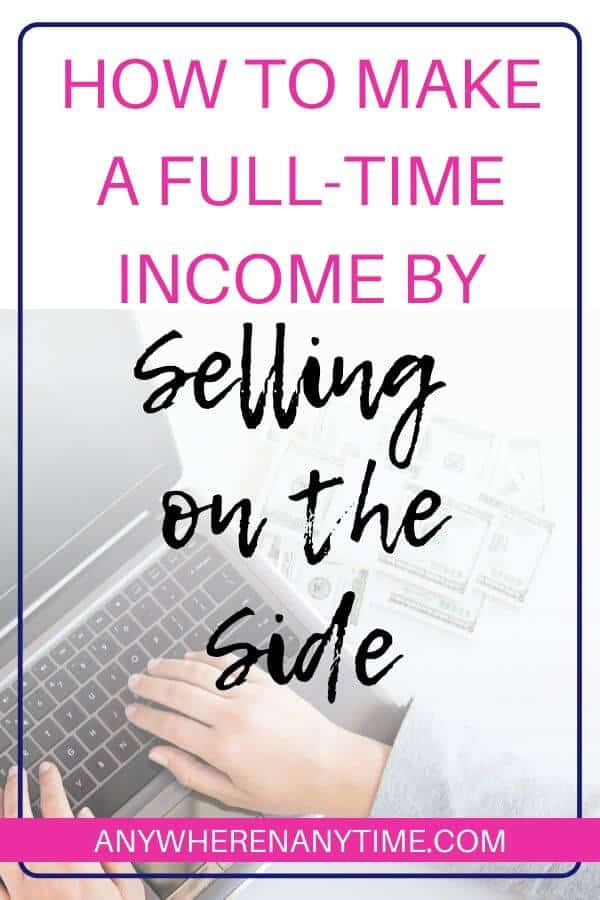 How to make a full-time income by Selling on the Side