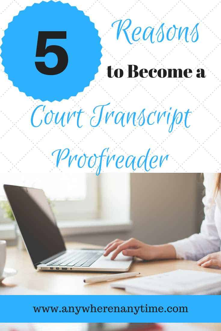 Have you thought of becoming a court transcript proofreader as a work-at-home career? Check out 5 reasons to work-from-home as a freelance court transcript proofreader