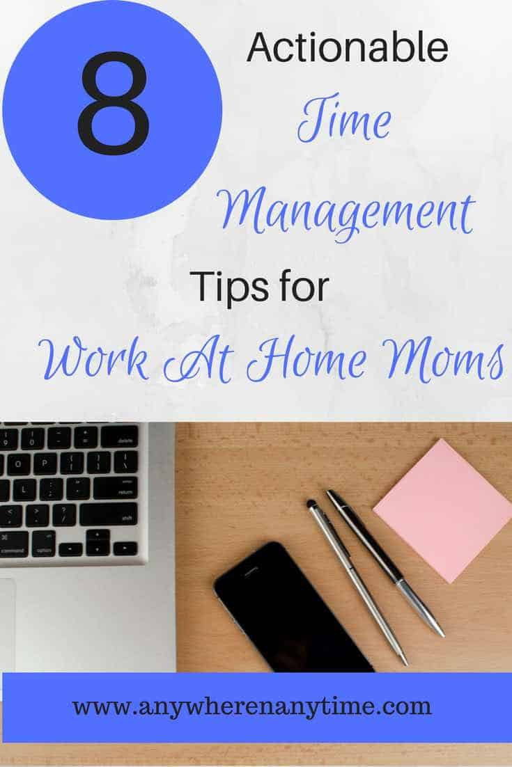 Check out these 8 time management tips for work-at-home moms that will help take control of your day.