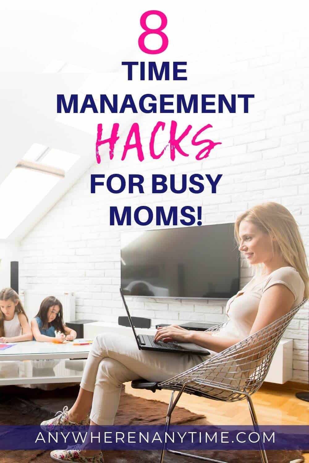 ime management hacks for the work-at-home and stay-at-home mom. Whether you have young children or otherwise running a busy household, these 5 time management hacks are life savers! #timemanagementtips