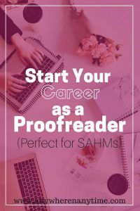 Are you looking for a great opportunity to make money from home? Proofreading is a flexible and great option for SAHMs to make money extra money while being at home. Find out how! #makemoneyfromhome #proofreader #WAHMs