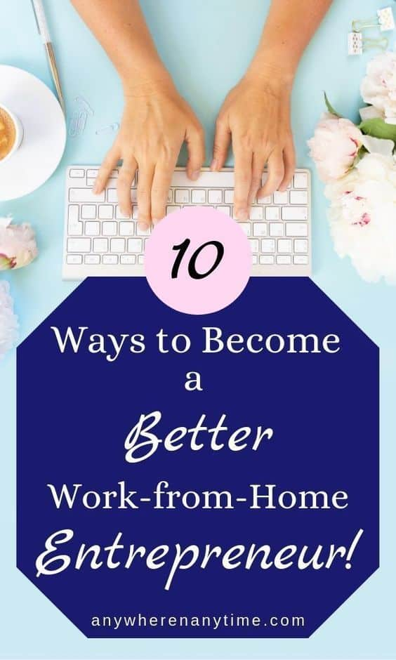 How to be a better work-from-home entrepreneur!