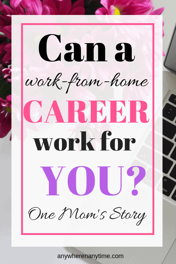 Can a Work-at-Home Career Work for You? One Mom\'s Story