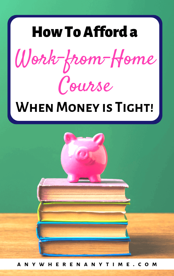 There is some truth in needing to spend money to make money. Without getting the training and learning the skills you need to succeed, it can take a long time to get your home business off the ground. So here's how you can afford a work-from-home course when money is tight!