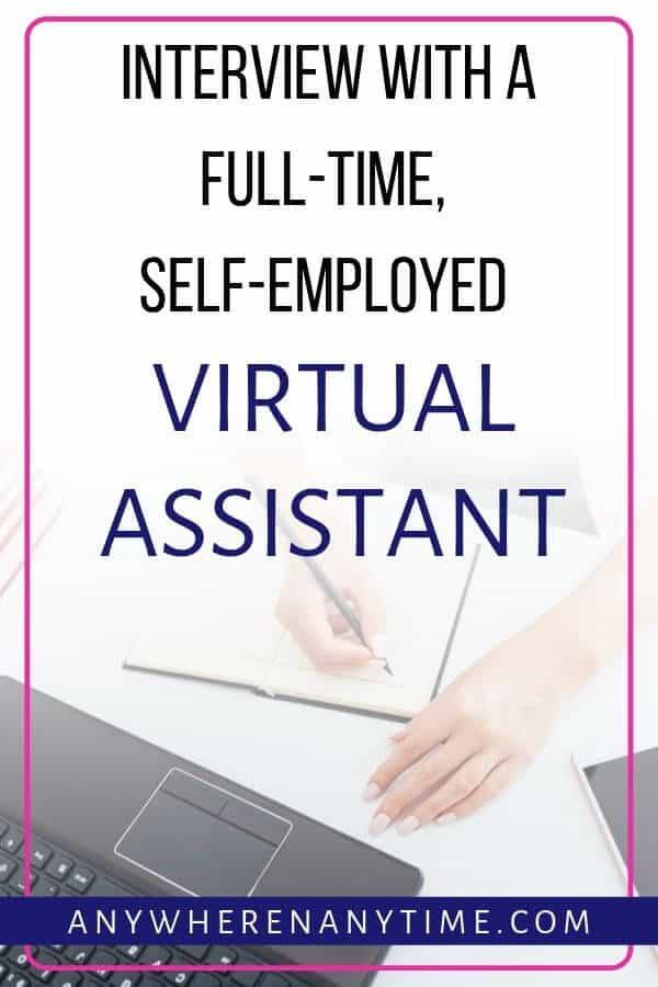 Interview with a full-time, self-employed virtual assistant. How she got started, and what services bring the most success!