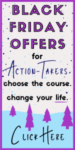 Black Friday Offers for Action Takers: Choose the course, change your life!