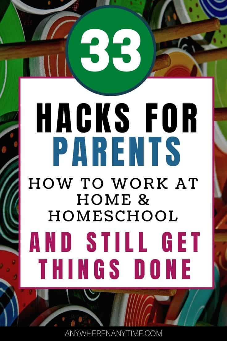 Working at Home While Homeschooling: A 33 Tip Lifeline for Parents